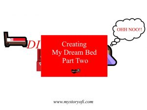Creating-My-Dream-Bed-Part-Two