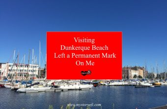 Visiting-Dunkerque-Beach-Left-a-Permanent-Mark-On-Me