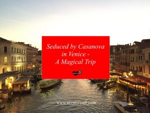 Seduced By Casanova In Venice | Perfect Weekend In Venice