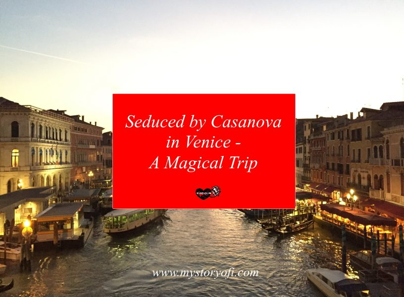 Seduced by Casanova in Venice – A Magical Trip