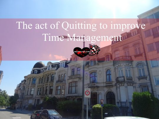 The act of quitting to improve time management