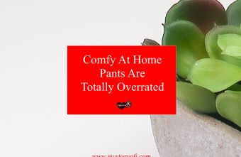 comfy-at-home-pants-are-totally-overrated
