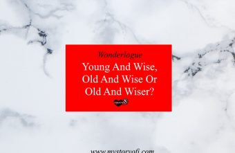 can we young and wise or just young and stupid and old and wise
