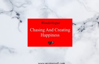 chase and create happiness today