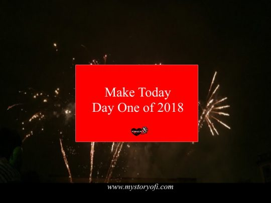 make-today-day-one-of-2018