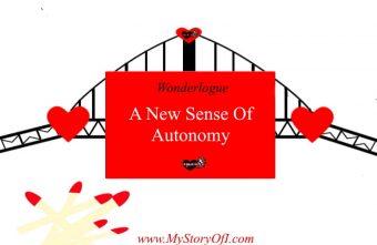 I discovered a new feeling of autonomy