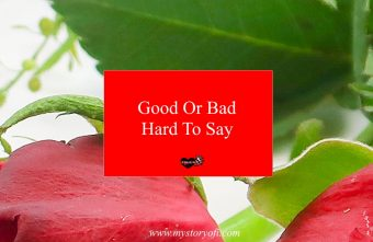 good-bad-hard-say