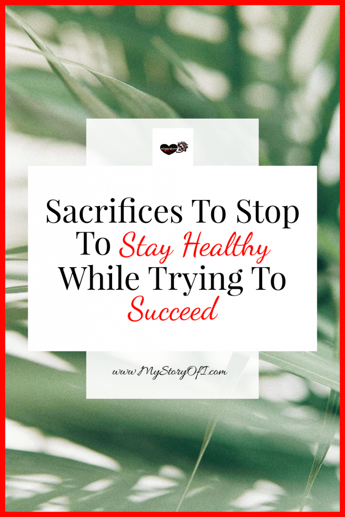 Sacrifices to stop to stay healthy and succeed