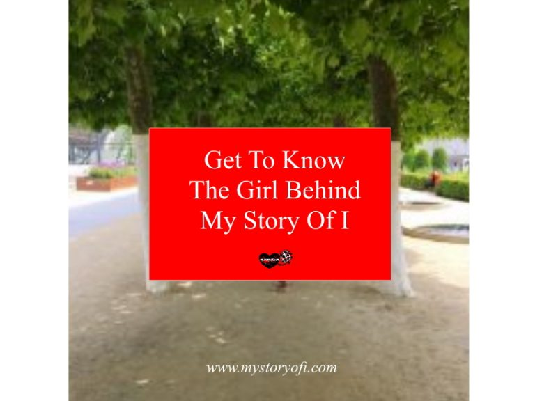 Get To Know The Girl Behind My Story of I