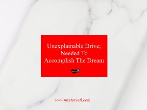unexplainable-drive-needed-to-accomplish-the-dream