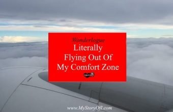 I have literally left my comfort zone through my travels