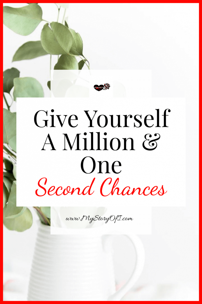Give yourself a million and one second chances with flower in the background