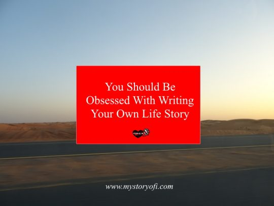 you-should-be-obsessed-with-writing-your-own-life-story