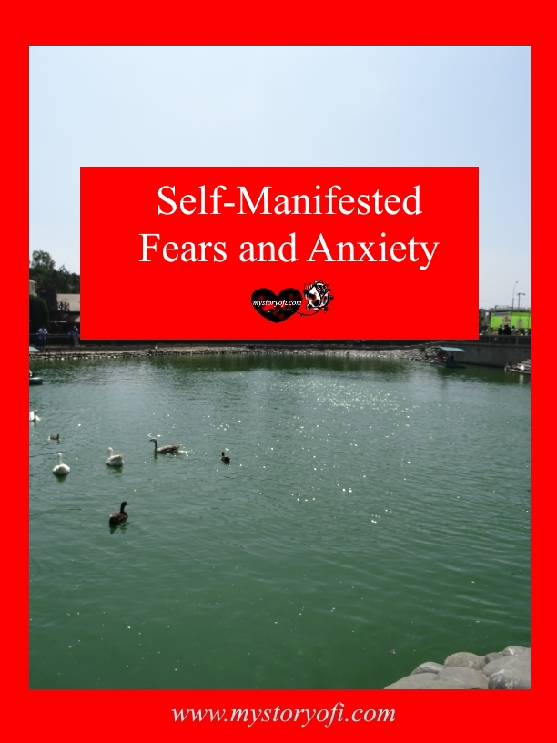 Self-manifested fears and anxiety