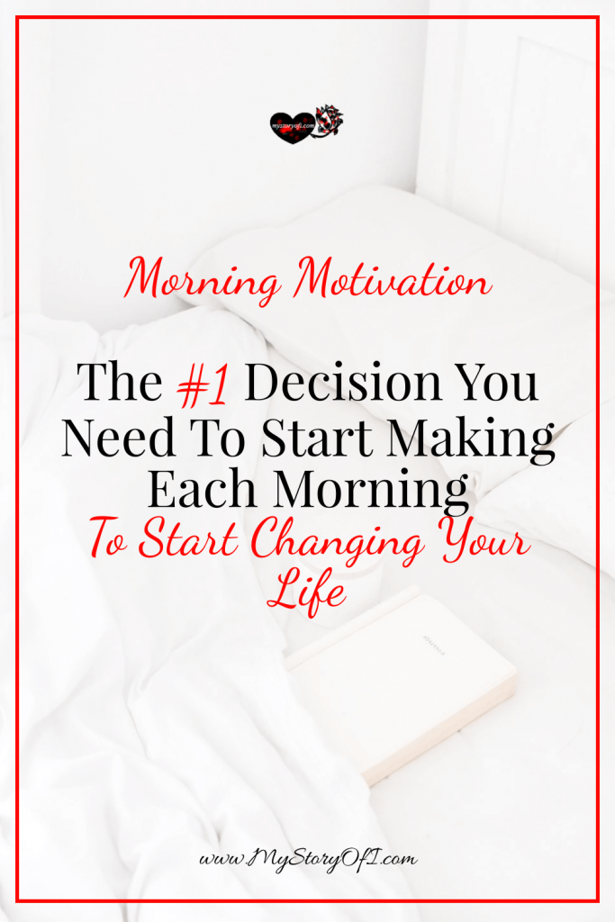 Morning Motivation Decision You Need To Start Making Every Morning