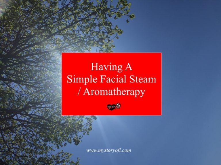 Have a DIY Simple Facial Steam / Aromatherapy