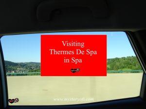 Visiting Thermes de Spa in Spa Belgium