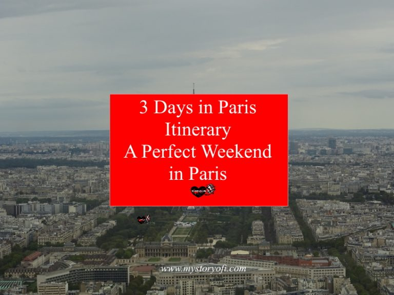 My 3 days in Paris Itinerary For A Perfect Weekend In Paris