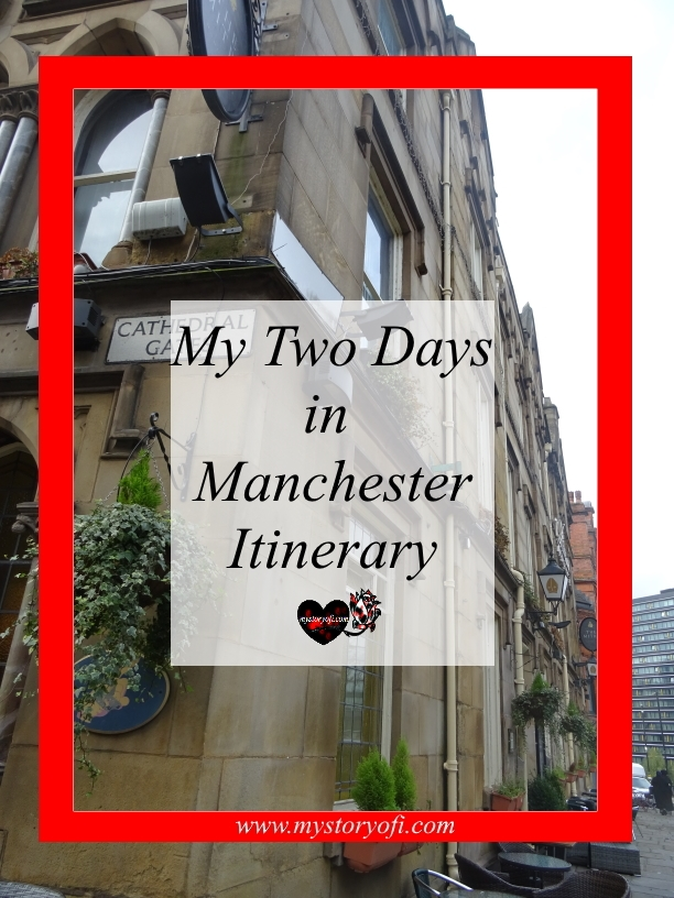 Spending 2 Days in Manchester, the Itinerary