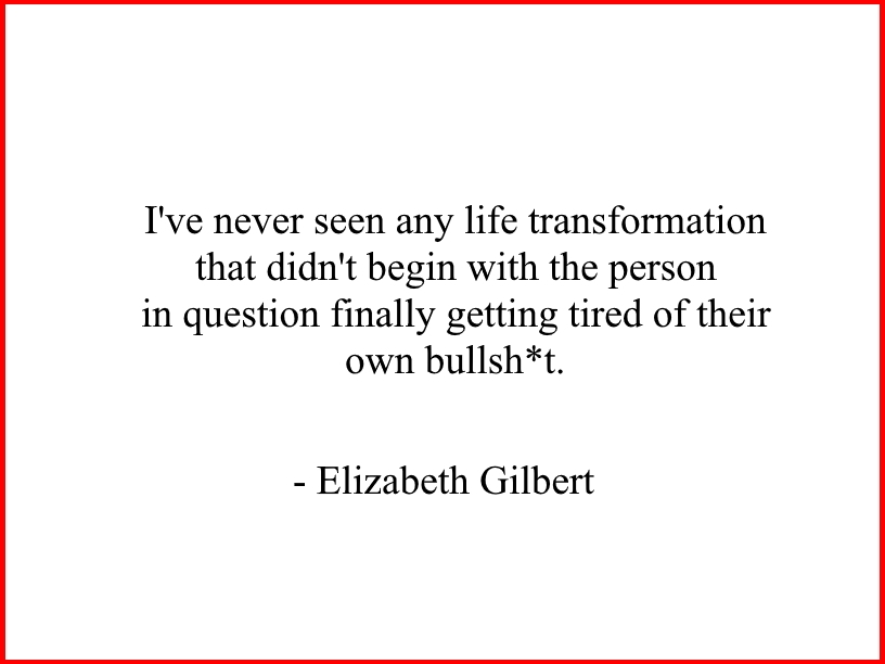 change-is-here-life-transformation-quote-elizabeth-gilbert