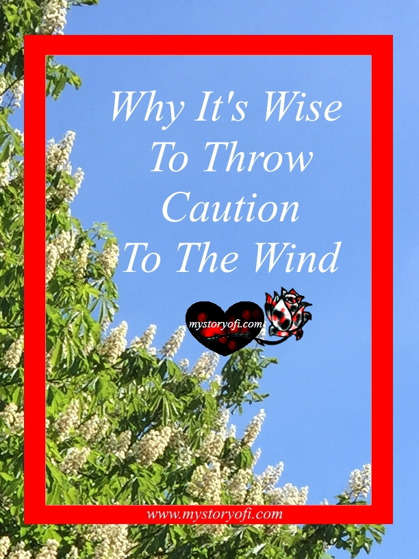 why-its-wise-to-throw-caution-to-the-wind