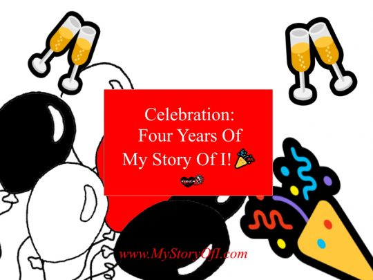 celebrate My Story Of I four year anniversary