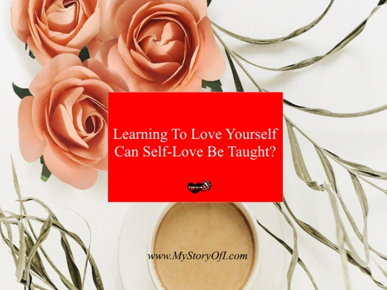Learning To Love Yourself - Can Self-Love Be Taught