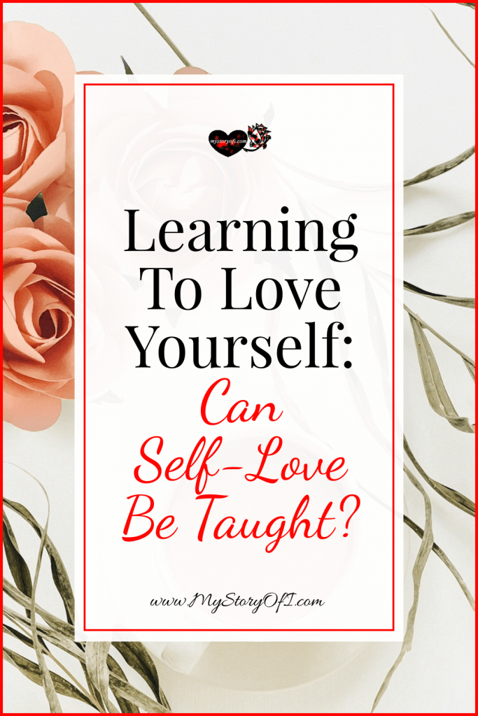 Can Self-love be taught part of the learning to love yourself series