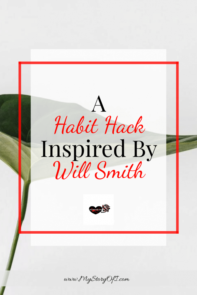 Habit hack inspired by Will Smith