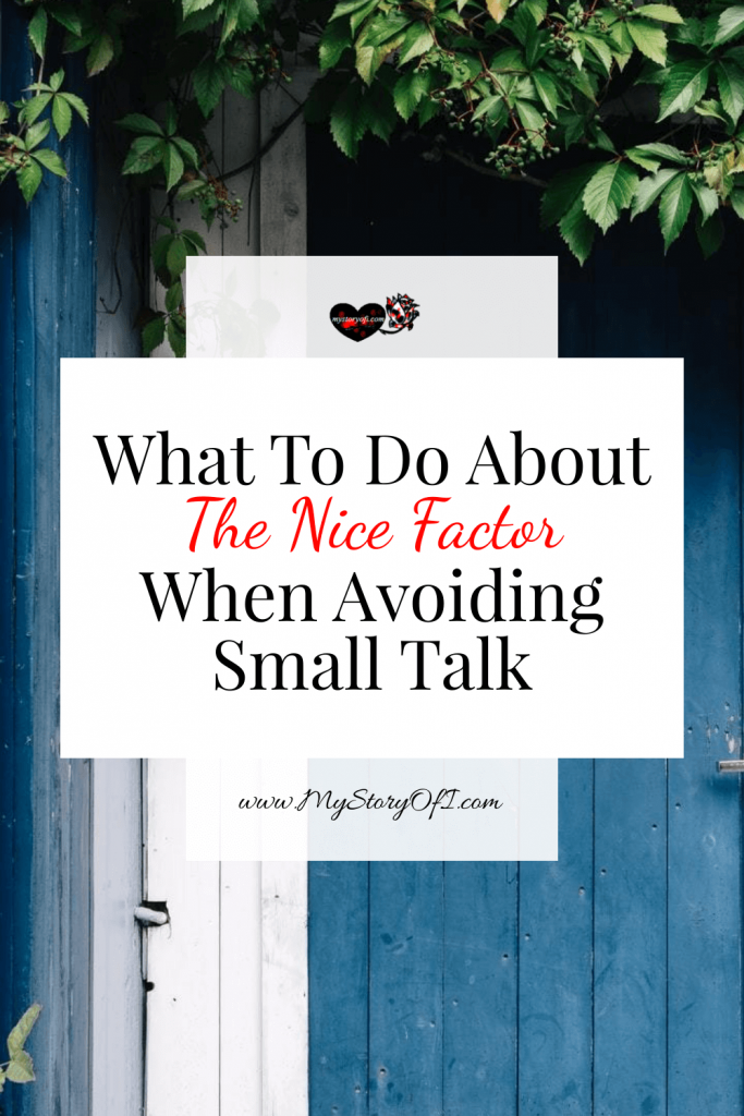 what to do about the nice factor when avoiding small talk