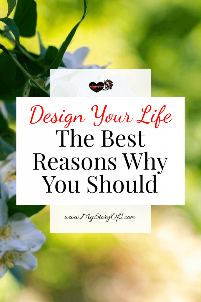 The best reasons to design your life