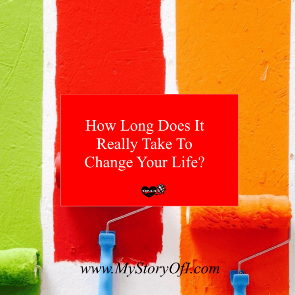 How Long Does It Actually Take To Change Your Life