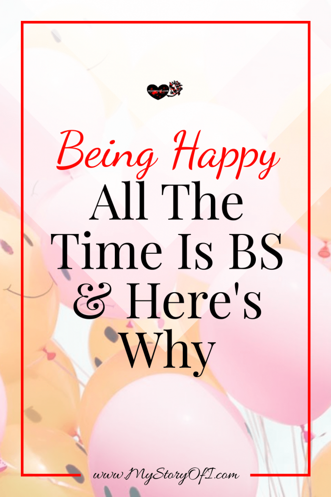 Being Happy All The Time Is BS