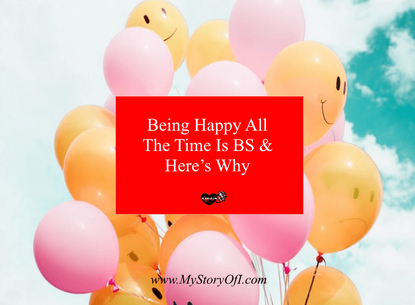 Being Happy All The Time Is BS & Here's Why
